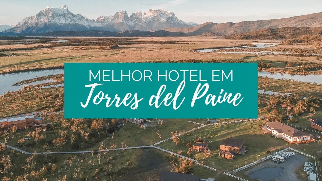 Melhor Hotel em Torres del Paine